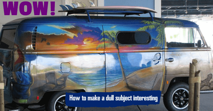 "Picture of a pimped up VW camper Van with caption ""How to make a dull subject interesting"