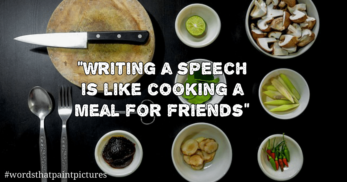 how to write a speech - liken it to cooking a meal for friends